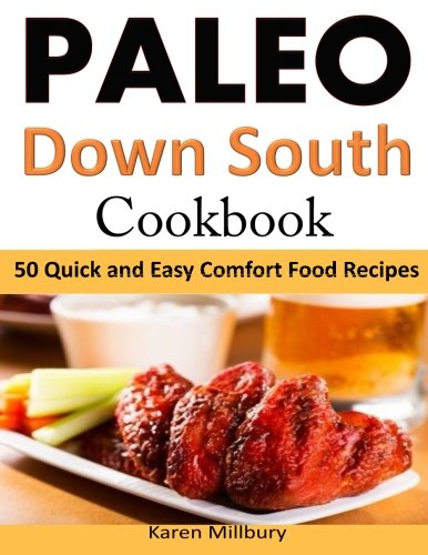 9781496050717: Paleo Down South Cookbook: 50 Quick and Easy Comfort Food Recipes