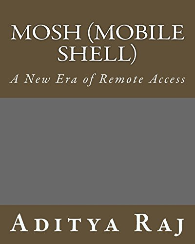 9781496050731: MOSH (MOBILE SHELL): A New Era of Remote Access