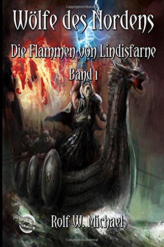 9781496051899: Wölfe des Nordens - Die Flammen von Lindisfarne: Volume 1