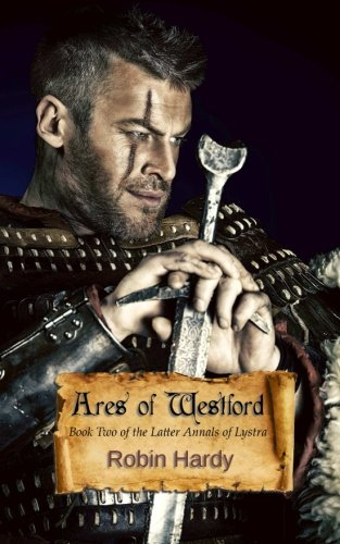 Ares of Westford: Book Two of The Latter Annals of Lystra (Volume 2): Hardy, Robin