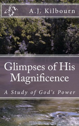 9781496052759: Glimpses of His Magnificence: A Study of God's Power