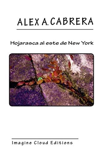 Hojarasca al este de New York (Spanish: Cabrera, Alex Augusto