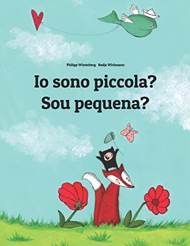Io sono piccola? Sou pequena?: Libro illustrato per bambini: italiano-portoghese brasiliano (...