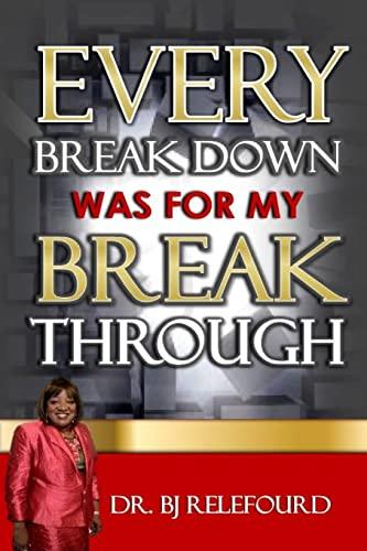 Every Breakdown Was For My Breakthrough: Relefourd, Dr BJ