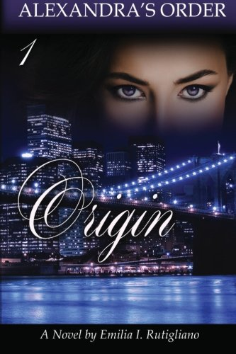 9781496065728: ORIGIN (Alexandra's Order, Book #1) (Volume 1)