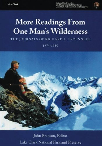 9781496068705: More Readings From One Man's Wilderness: The Journals of Richard L. Proenneke, 1974-1980