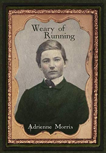 Weary of Running (The Tenafly Road Series) (Volume 2): Morris, Adrienne