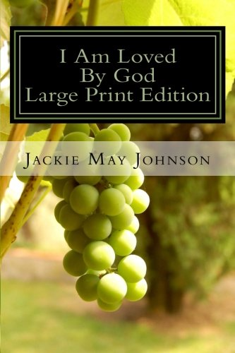 9781496079565: I Am Loved By God: Who I Am In Christ - Large Print Edition (Getting the Word in you!) (Volume 1)