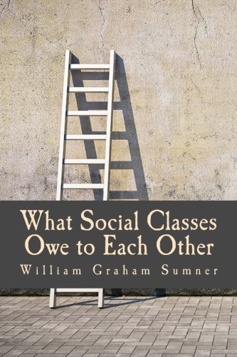 9781496080042: What Social Classes Owe to Each Other (Large Print Edition)