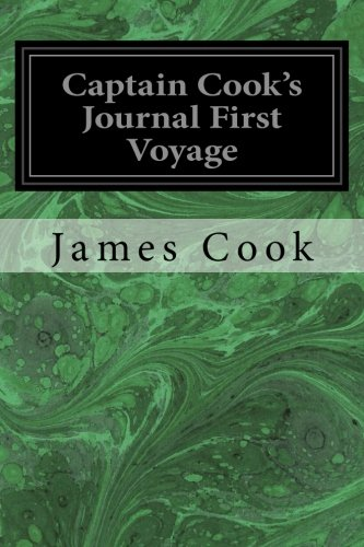 Captain Cook's Journal First Voyage: Cook James