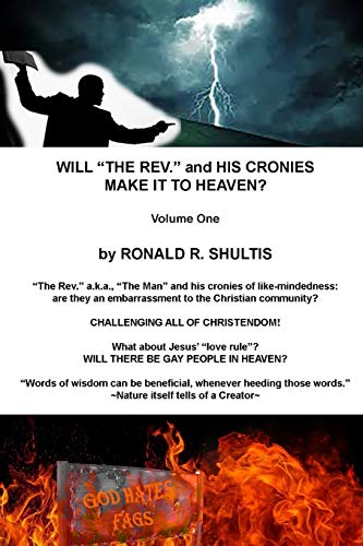 9781496082541: Will 'The Rev.' and His Cronies Make It To Heaven? (Volume 1)