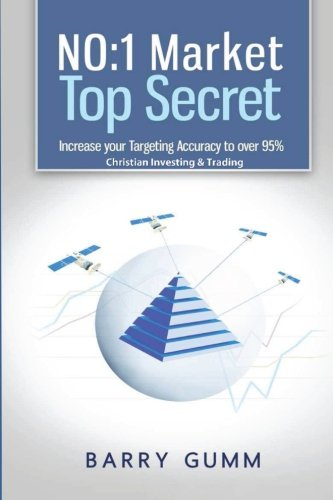 9781496083616: NO:1 Market Top Secret: Increase your Targeting Accuracy to over 95%. Christian Investing & Trading