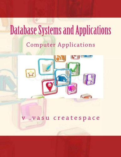 Database Systems and Applications: Mathematical Applications: creatspace, Dr v vasu