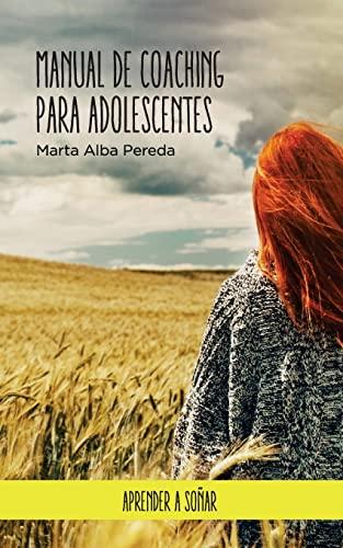 Manual de Coaching Para Adolescentes.: Pereda, Marta Alba