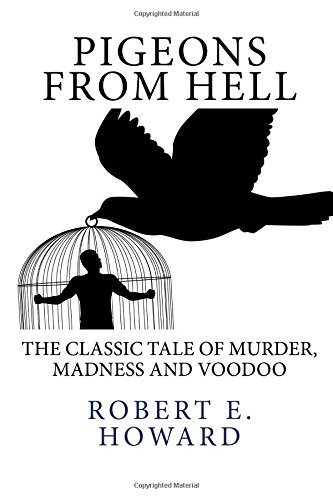 9781496088024: Pigeons from Hell: The Classic Tale Of Murder, Madness and Voodoo