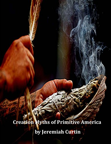 9781496091512: Creation Myths of Primitive America