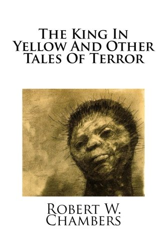 9781496096326: The King In Yellow And Other Tales Of Terror