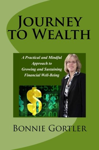 9781496096791: Journey to Wealth: A Practical and Mindful Approach to Growing and Sustaining Financial Well-Being