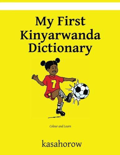 My First Kinyarwanda Dictionary: Colour and Learn: kasahorow