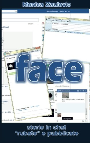 9781496098214: Face: Storie in chat rubate e pubblicate
