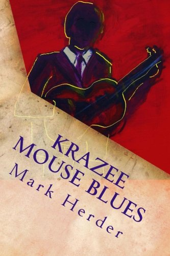 9781496098375: Krazee Mouse Blues: A Novella (Unsung Heroes Triology) (Volume 1)