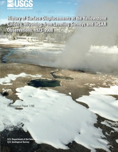 History of Surface Displacements at the Yellowstone: U. S. Department