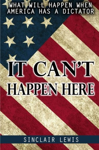 9781496101488: It Can't Happen Here: What will happen when America has a dictator.