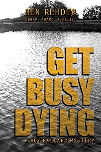 9781496102775: Get Busy Dying (Roy Ballard Mysteries) (Volume 2)