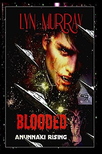 Blooded: Anunnaki Rising (Blooded Triolgy) (Volume 1): Murray, Lyn
