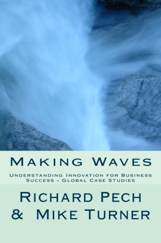 9781496104564: Making Waves: Understanding Innovation fo Business Success - Global Case Studies