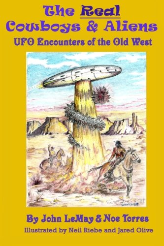 The Real Cowboys & Aliens: UFO Encounters: LeMay, John