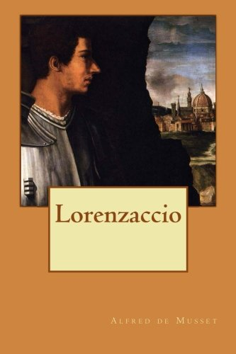 Lorenzaccio (French Edition): de Musset, Alfred
