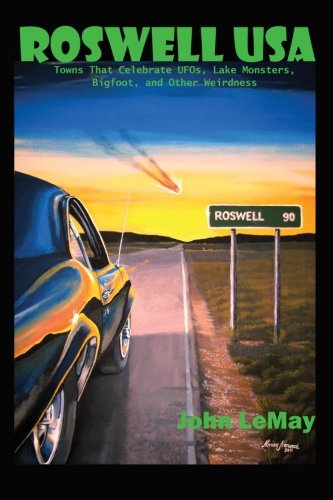 9781496110138: Roswell USA: Towns That Celebrate UFOs, Lake Monsters, Bigfoot, and Other Weirdness