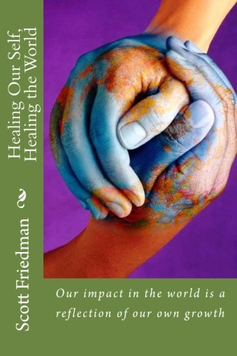 9781496112194: Healing Our Self, Healing the World: Our impact in the world is a reflection of our own growth
