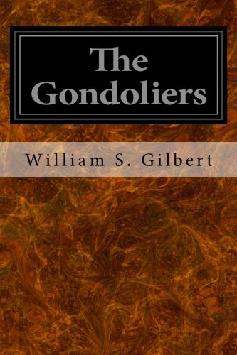 9781496113054: The Gondoliers: Or The King of Barataria