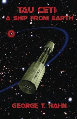 9781496114204: Tau Ceti: A Ship From Earth (Volume 1)