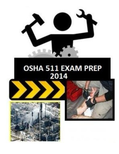 9781496114679: OSHA 511 Exam Prep: from those who just took the test. (OSHA Exam Prep) (Volume 1)