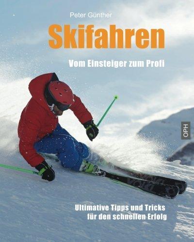 9781496117083: Skifahren Vom Einsteiger zum Profi: Ultimative Tipps für den schnellen Erfolg