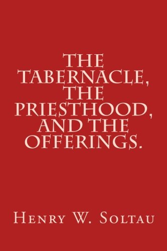 9781496118271: The Tabernacle, The Priesthood, and The Offerings.