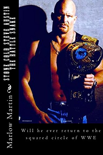 9781496120922: Stone Cold Steve Austin ?The Rattle Snake?: Will He Ever Return the the Squared Circle of Wwe