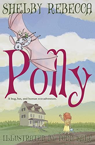 Polly: A Bug, Bat, And Human Eco-Adventure