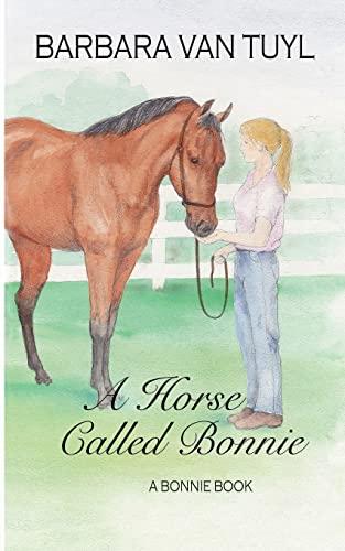 9781496125224: A Horse Called Bonnie: A Bonnie Book (The Bonnie Books) (Volume 2)