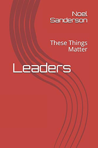9781496127617: Leaders: These Things Matter