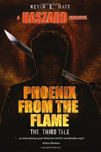9781496128355: Phoenix from the Flame (The Haszard Narratives) (Volume 3)