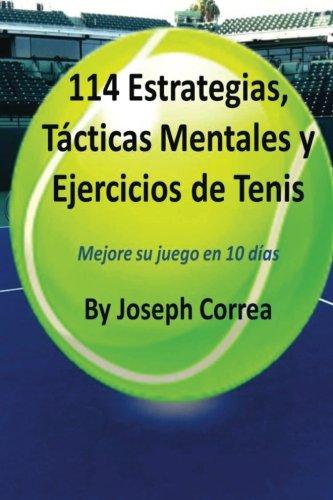 9781496128362: 114 Estrategias, Tacticas Mentales y Ejercicios de Tenis: Mejore su juego en 10 dias (Spanish Edition)