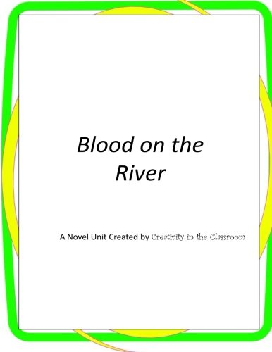 9781496128485: Blood on the River: A Novel Unit Created by Creativity in the Classroom