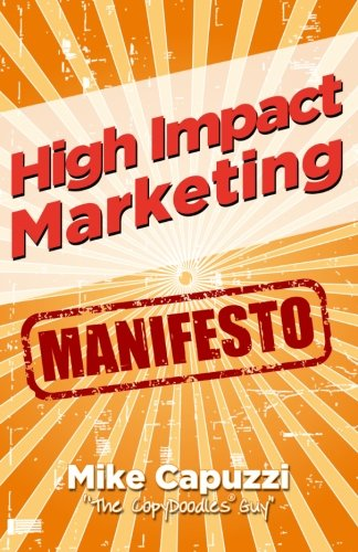 9781496129109: High Impact Marketing Manifesto: Unconventional, Proven and Profitable Marketing Strategies for Bricks and Mortar Business Owners