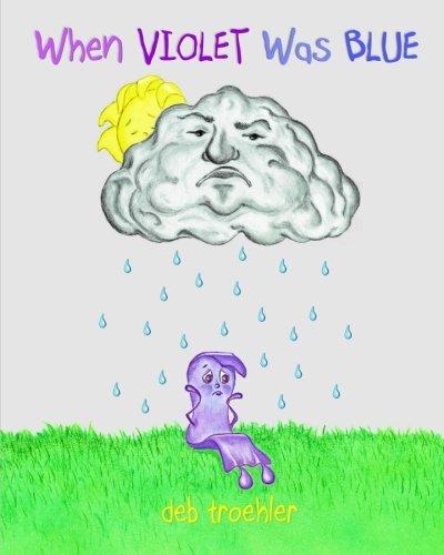 When Violet was Blue: Troehler, Deb
