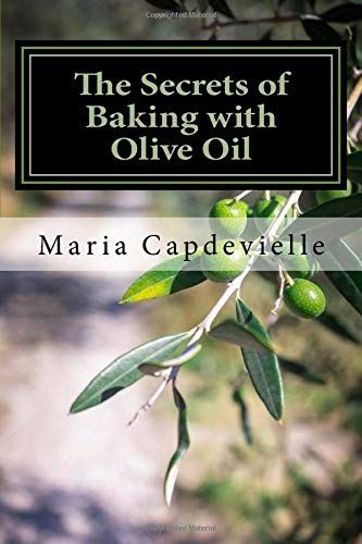 9781496130150: The Secrets of Baking with Olive Oil