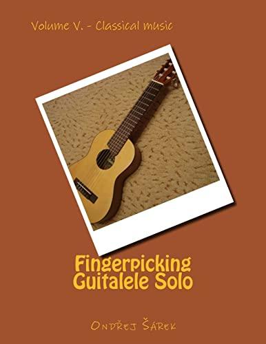 9781496131324: Fingerpicking Guitalele Solo: Volume V. - Classical music (Volume 5)